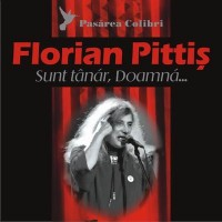 Florian Pittis - Sunt tanar, doamna...