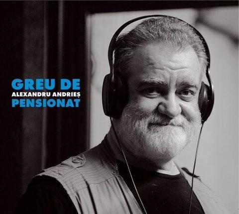 Alexandru Andrieș Greu de pensionat muzică de carantină